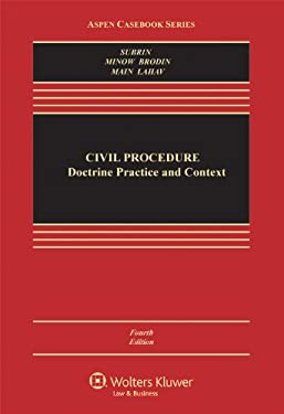 Civil Procedure: Doctrine, Practice, and Context, Fourth Edition 9781454807087
