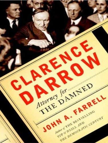 Clarence Darrow: Attorney for the Damned 9781452606316