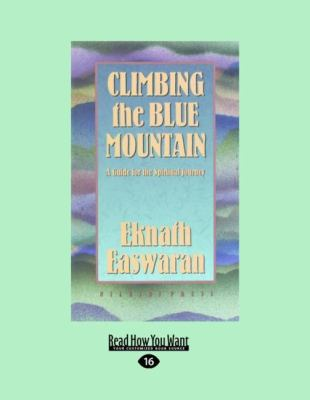 Climbing the Blue Mountain: A Guide for the Spiritual Journey 9781458779120