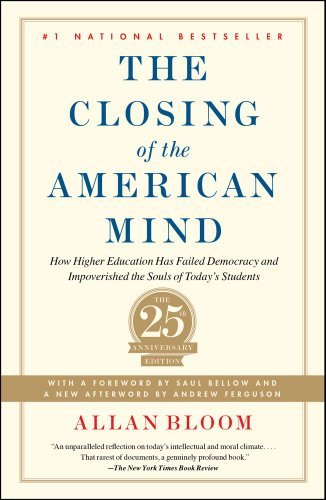 The Closing of the American Mind: How Higher Education Has Failed Democracy and Impoverished the Souls of Today's Students 9781451683202
