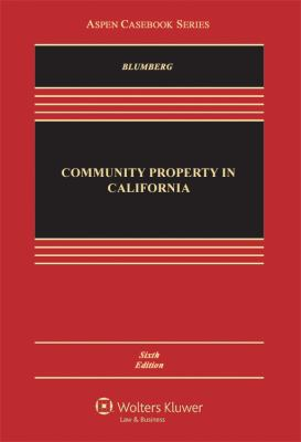 Community Property in California, Sixth Edition 9781454810025