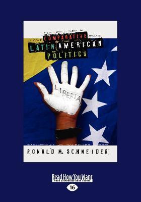 Comparative Latin American Politics (Large Print 16pt) 9781458781789