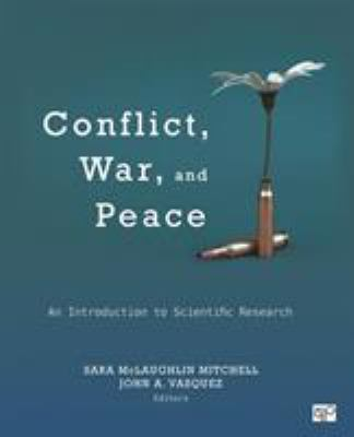 Conflict, War, and Peace: An Introduction to Scientific Research 9781452244495