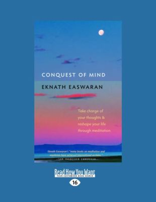 Conquest of Mind: Take Charge of Your Thoughts and Reshape Your Life Through Meditation 9781458798343