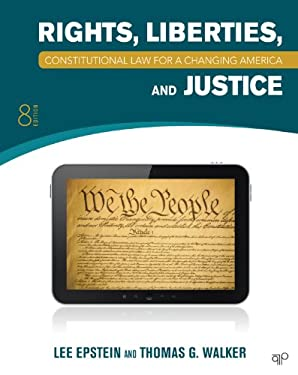 Constitutional Law: Rights, Liberties and Justice 8th Edition 9781452226743