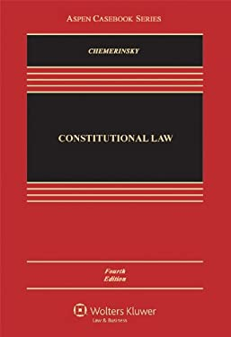 Constitutional Law, Fourth Edition (Aspen Casebook Series) 9781454817536