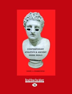 Contemporary Athletics & Ancient Greek Ideals (Large Print 16pt) 9781459605923