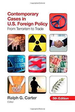 Contemporary Cases in U.S. Foreign Policy: From Terrorism to Trade 9781452241548