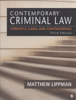 Contemporary Criminal Law: Concepts, Cases, and Controversies 9781452230023