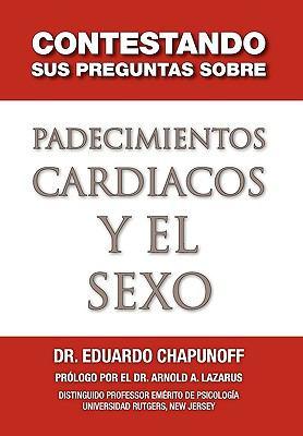 Contestando Sus Preguntas Sobre Padecimientos Cardiacos y El Sexo 9781453500378