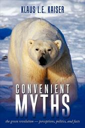 Convenient Myths: The Green Revolution - Perceptions, Politics, and Facts 6796298