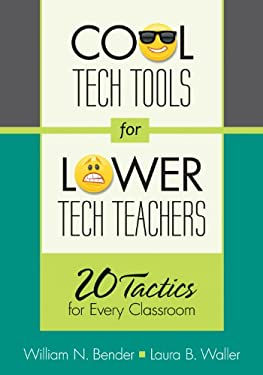 Cool Tech Tools for Lower Tech Teachers: 20 Tactics for Every Classroom 9781452235530