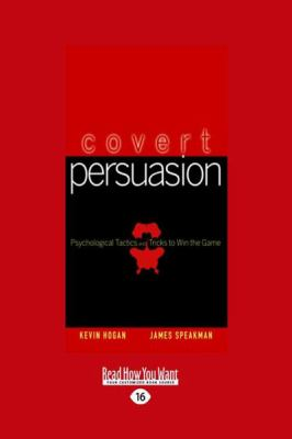 Covert Persuasion: Psychological Tactics and Tricks to Win the Game (Large Print 16pt) 9781458726643