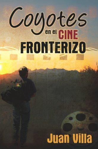 Coyotes En El Cine Fronterizo 9781450755627