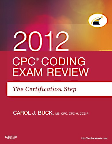Cpc Coding Exam Review 2012: The Certification Step 9781455706594