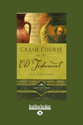 Crash Course on the Old Testament (Large Print 16pt) 9781458752451