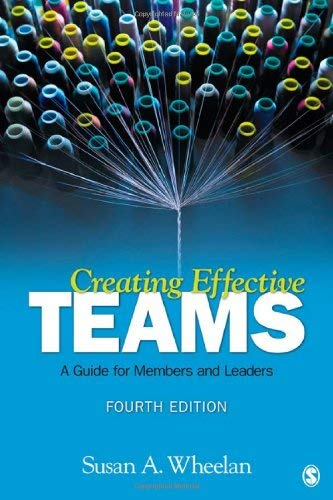 Creating Effective Teams: A Guide for Members and Leaders 9781452217079