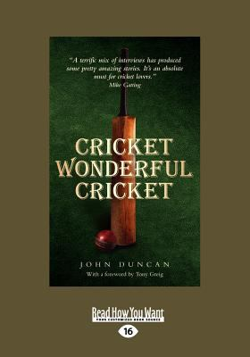 Cricket Wonderful Cricket: Remarkable Cricket by Remarkable People, from Rory Bremner to the Duke of Edinburgh. (Large Print 16pt)