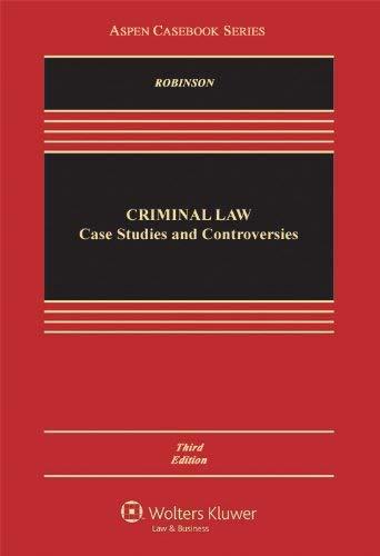 Criminal Law: Case Studies & Controversies 9781454807025