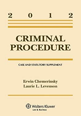 Criminal Procedure: 2012 Case & Statutory Supplement 9781454810933