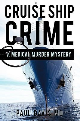 Cruise Ship Crime: A Medical Murder Mystery 9781450212298