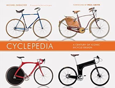 Cyclepedia: A Century of Iconic Bicycle Design 9781452101675