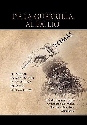 de La Guerrilla Al Exilio 9781456886646