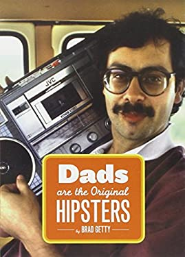 Dads Are the Original Hipsters 9781452108858