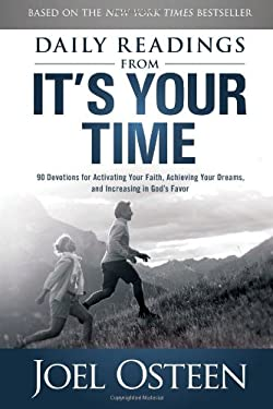 Daily Readings from It's Your Time: 90 Devotions for Activating Your Faith, Achieving Your Dreams, and Increasing in God's Favor 9781451609875