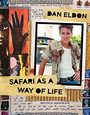Dan Eldon: Safari as a Way of Life 9781452102078