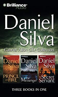 Daniel Silva Gabriel Allon CD Collection: Prince of Fire, the Messenger, the Secret Servant 9781455806065