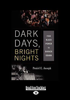 Dark Days, Bright Nights: From Black Power to Barack Obama 9781458776198