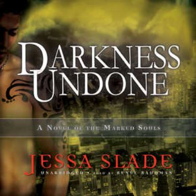 Darkness Undone: A Novel of the Marked Souls 9781455115846