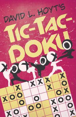 David L. Hoyt's Tic-Tac-Doku 9781454900658