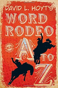 David L. Hoyt's Word Rodeo A-To-Z 9781454900634