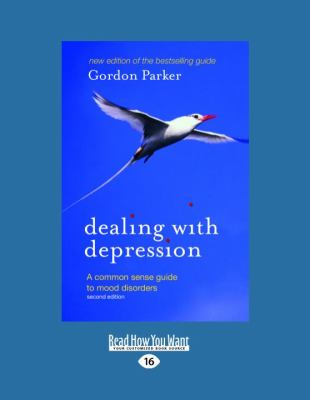 Dealing with Depression: A Common Sense Guide to Mood Disorders (2nd Edition) 9781459602908