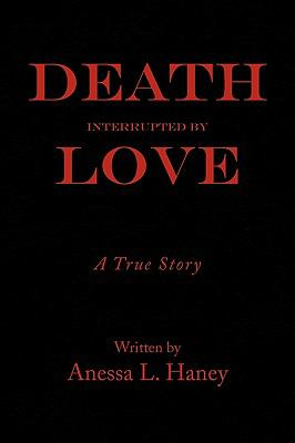 Death Interrupted by Love 9781450005043