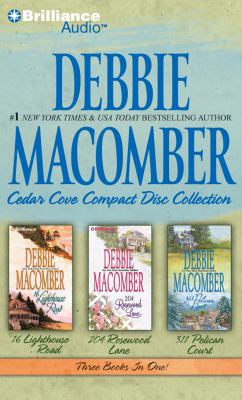 Debbie Macomber Cedar Cove Collection: 16 Lighthouse Road/204 Rosewood Lane/311 Pelican Court 9781455806072