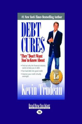 Debt Cures: They '' Don't Want You to Know about (Large Print 16pt) 9781458761941