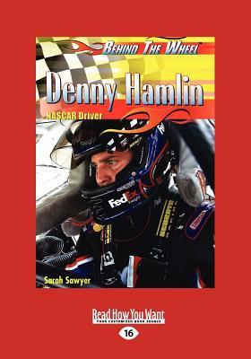 Denny Hamlin: NASCAR Driver (Large Print 16pt) 9781459614673