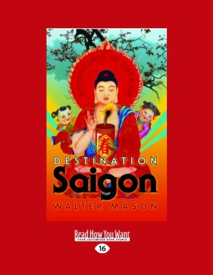 Destination Saigon: Adventures in Vietnam (Large Print 16pt)