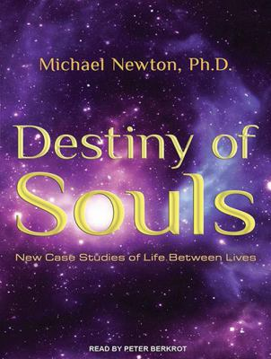 Destiny of Souls: New Case Studies of Life Between Lives 9781452630892