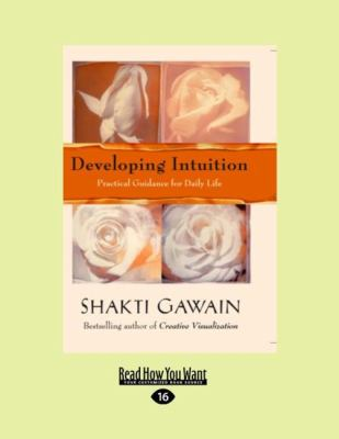 Developing Intuition: Practical Guidance for Daily Life (Easyread Large Edition) 9781458745989