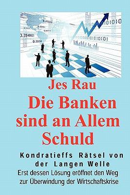 Die Banken Sind an Allem Schuld 9781453511596