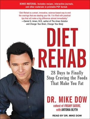 Diet Rehab: 28 Days to Finally Stop Craving the Foods That Make You Fat 9781452606651