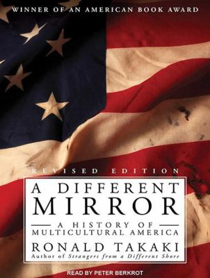 A Different Mirror: A History of Multicultural America 9781452631554