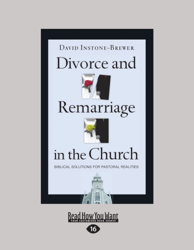 Divorce and Remarriage in the Church: Biblical Solution for Pastoral Realities (Easyread Large Edition) 9781458749031