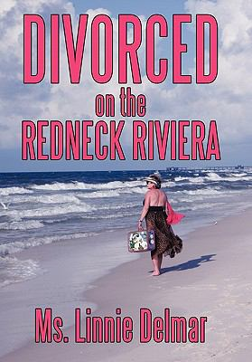 Divorced on the Redneck Riviera 9781452043418