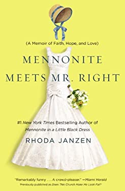 Does This Church Make Me Look Fat?: A Mennonite Finds Faith, Meets Mr. Right, and Solves Her Lady Problems 9781455522606
