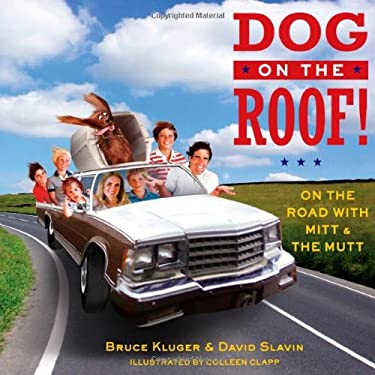 Dog on the Roof!: On the Road with Mitt and the Mutt 9781451698886